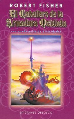Libro El Caballero De La Armadura Oxidada Descargar Gratis pdf